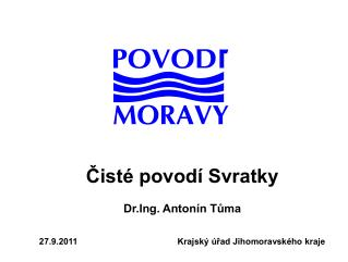 ?ist� povod� Svratky Dr.Ing. Anton�n T?ma