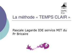 La méthode «TEMPS CLAIR»