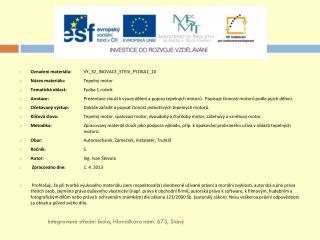 Označení materiálu: VY_32_INOVACE_STEIV_FYZIKA1_10 Název materiálu:  Tepelný motor