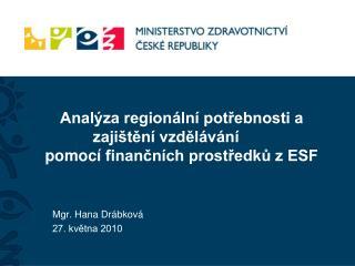 Analýza regionální potřebnosti a zajištění vzdělávání  pomocí  finančních prostředků z ESF