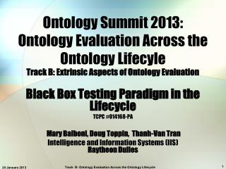 Ontology Summit 2013: Ontology Evaluation Across the Ontology Lifecyle