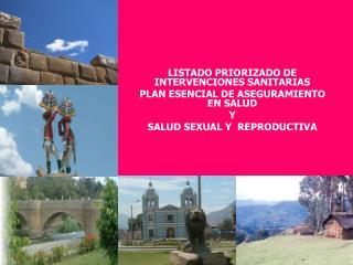 LISTADO PRIORIZADO DE INTERVENCIONES SANITARIAS  PLAN ESENCIAL DE ASEGURAMIENTO EN SALUD Y