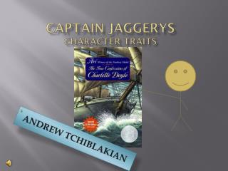 Captain  Jaggerys Character traits