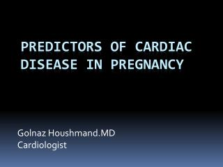 P redictors of Cardiac  D isease in Pregnancy