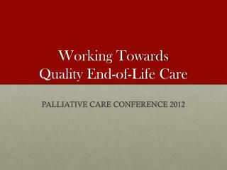 Working Towards Quality End-of-Life Care