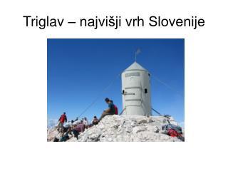 Triglav – najvišji vrh Slovenije