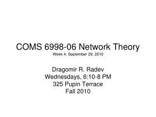 COMS 6998-06 Network Theory Week 4: September 29, 2010