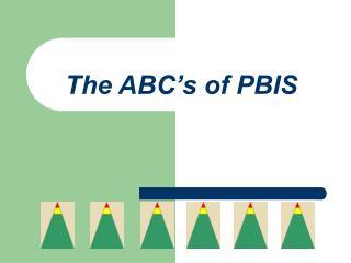 The ABC s of PBIS