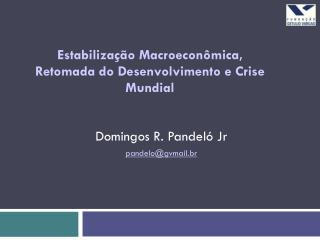 Domingos R. Pandeló Jr pandelo@gvmail.br