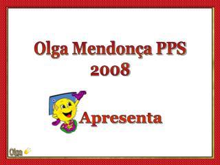 Olga Mendonça PPS 2008