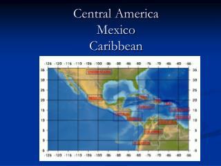Central America Mexico Caribbean