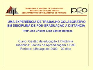 UNIVERSIDADE FEDERAL DE JUIZ DE FORA INSTITUTO DE CIÊNCIAS EXATAS