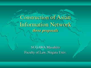 Construction  of Asian Information Network three proposals