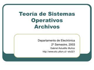 Teoría de Sistemas Operativos Archivos