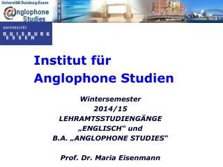 "Wintersemester 2014/15 LEHRAMTSSTUDIENGÄNGE ""ENGLISCH"" und B.A. ""ANGLOPHONE STUDIES"""