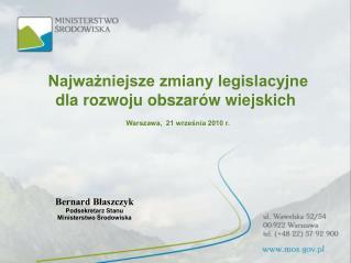 Najważniejsze zmiany legislacyjne dla rozwoju obszarów wiejskich  Warszawa,  21 września 2010 r.