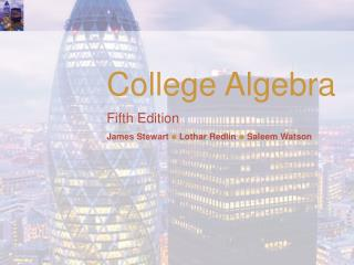 College Algebra Fifth Edition James Stewart  Lothar Redlin  Saleem Watson