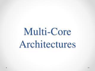 Multi-Core Architectures