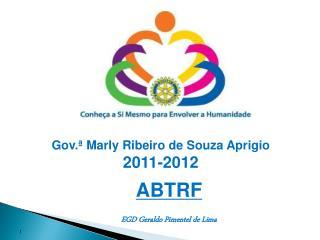 Gov.ª Marly Ribeiro de Souza Aprigio 2011-2012