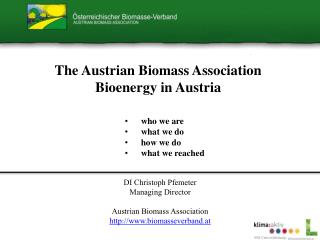 The Austrian Biomass Association Bioenergy in Austria