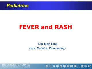 FEVER and RASH