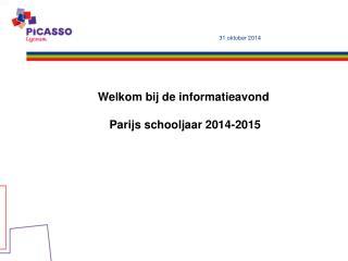 Welkom bij de informatieavond  Parijs schooljaar 2014-2015