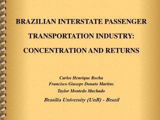 BRAZILIAN INTERSTATE PASSENGER TRANSPORTATION INDUSTRY: CONCENTRATION AND RETURNS