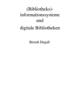 (Bibliotheks)-informationssysteme und  digitale Bibliotheken