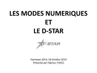 LES MODES NUMERIQUES ET LE D-STAR