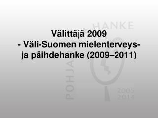 Välittäjä 2009  - Väli-Suomen mielenterveys- ja päihdehanke (2009–2011)