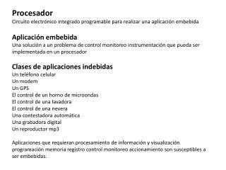 Procesador Circuito electrónico integrado programable para realizar una aplicación embebida