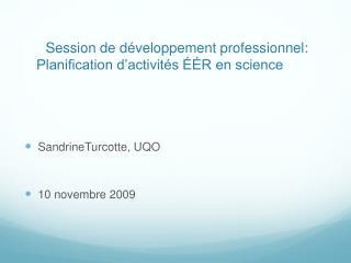 Session de développement professionnel:  Planification d'activités ÉÉR en science