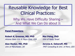 Panel Presenters: Robert A. Greenes, MD, PhD		Mor Peleg, PhD