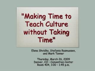 """""""Making Time to Teach Culture without Taking  Time"""""""