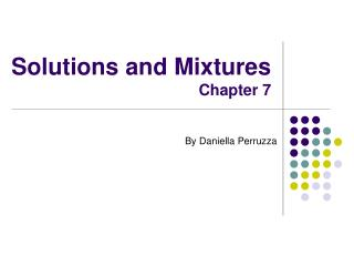 Solutions and Mixtures Chapter 7