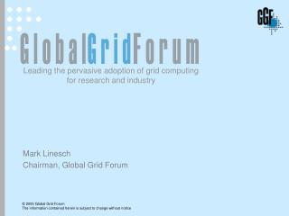 Mark Linesch Chairman, Global Grid Forum