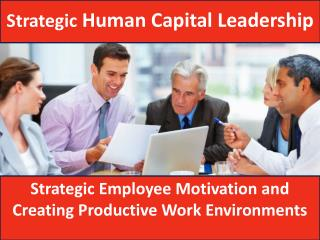 Strategic Employee Motivation and Creating Productive Work Environments