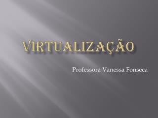 Virtualiza��o