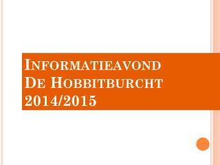 Informatieavond De Hobbitburcht 2014/2015