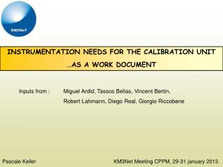 INSTRUMENTATION NEEDS FOR THE CALIBRATION UNIT …AS A WORK DOCUMENT