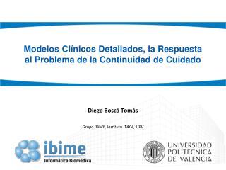 Modelos Clínicos Detallados, la Respuesta al Problema de la Continuidad de Cuidado