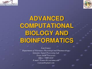 ADVANCED COMPUTATIONAL BIOLOGY AND BIOINFORMATICS