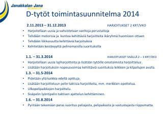 D-tyt�t toimintasuunnitelma 2014