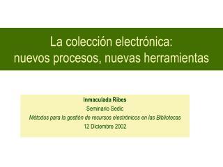 La colección electrónica: nuevos procesos, nuevas herramientas