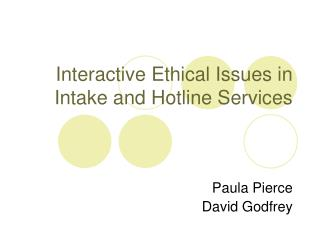 Interactive Ethical Issues in Intake and Hotline Services