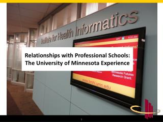 Relationships with Professional Schools:  The University of Minnesota Experience