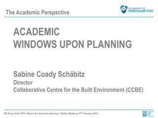 ACADEMIC  WINDOWS UPON PLANNING  Sabine Coady Schäbitz Director