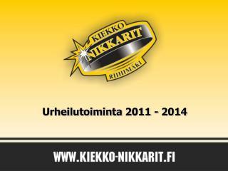 Urheilutoiminta  2011 - 2014