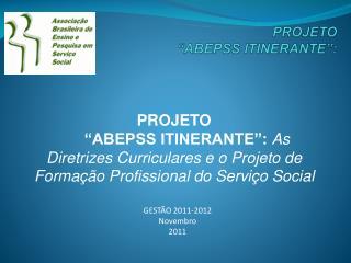 """PROJETO       """"ABEPSS  ITINERANTE """":"""