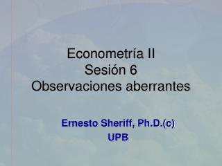 Econometría II Sesión  6 Observaciones aberrantes